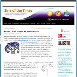 Fractals—Math, Science, Art, and Sketchpad | Sine of the Times