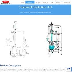 Fractional Distillation Unit Suppliers
