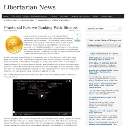 Fractional Reserve Banking With Bitcoins | Libertarian News