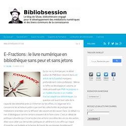 E-Fractions : le livre numérique en bibliothèque sans peur et sans jetons -
