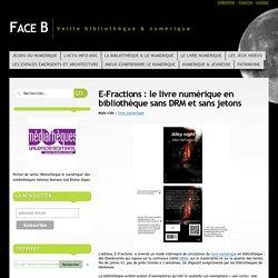 E-Fractions : le livre numérique en bibliothèque sans DRM et sans jetons
