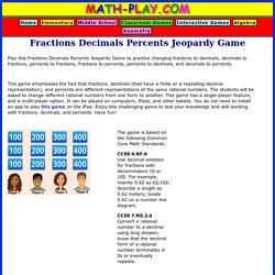 Fractions Decimals Percents Jeopardy