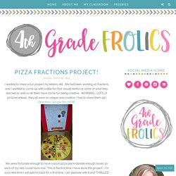 Pizza Fractions Project! - 4th Grade Frolics