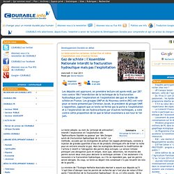 Gaz de schiste : l'Assemblée Nationale interdit la fracturation hydraulique mais pas l'exploitation