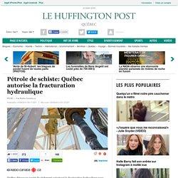 Pétrole de schiste: Québec autorise la fracturation hydraulique