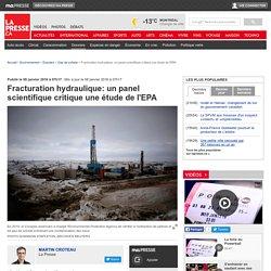 Fracturation hydraulique: un panel scientifique critiqueune étude de l'EPA