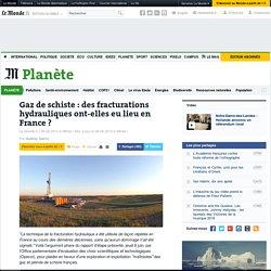 Gaz de schiste : des fracturations hydrauliques ont-elles eu lieu en France?