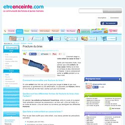 Article : Fracture du bras - Maviedemaman.com