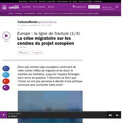 Europe : la ligne de fracture (1/4) : La crise migratoire sur les cendres du projet européen