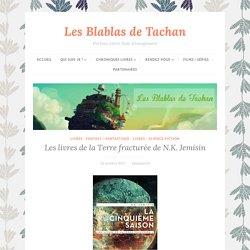 Les livres de la Terre fracturée de N.K. Jemisin – Les Blablas de Tachan