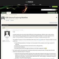 VDB Volume Fracturing Workflow