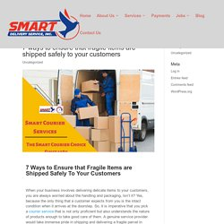 7 ways to ensure that fragile items are shipped safely to your customers