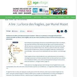 A lire : La force des fragiles, par Muriel Mazet - 16/01/17