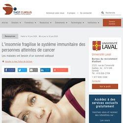 L'insomnie fragilise le système immunitaire des personnes atteintes de cancer - Thot Cursus