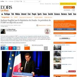 Sarkozy fragilisé par la législative du Doubs : le président de l'UMP est déjà dos au mur