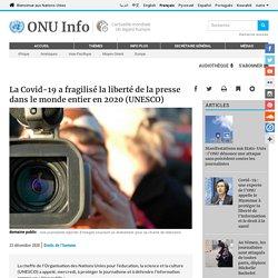 La Covid-19 a fragilisé la liberté de la presse dans le monde entier en 2020 (UNESCO)