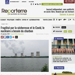 Fragilisé par la sécheresse et le Covid, le nucléaire a besoin du charbon