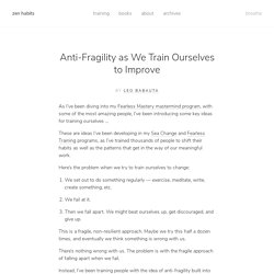Anti-Fragility as We Train Ourselves to Improve