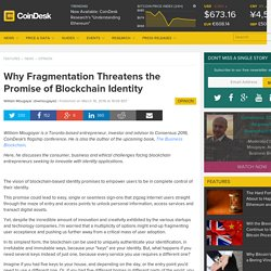 Why Fragmentation Threatens the Promise of Blockchain Identity