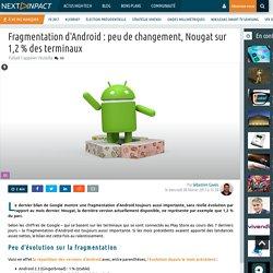 Fragmentation d'Android : peu de changement, Nougat sur 1,2 % des terminaux