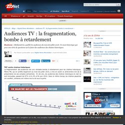 Audiences TV : la fragmentation, bombe à retardement - ZDNet