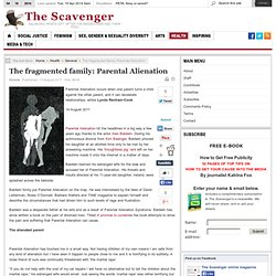 The fragmented family: Parental Alienation