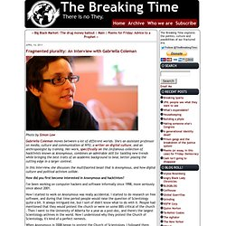The Breaking Time: Fragmented plurality: An interview with Gabriella Coleman