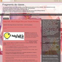 BabyTwit : Micro-blogue libre pour l'école Primaire