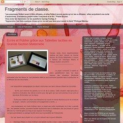 Ecrire et Publier grâce aux Tablettes tactiles en Grande Section Maternelle