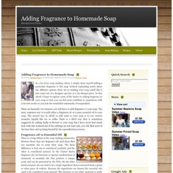 Adding Fragrance to Homemade Soap - Metaphysical Farms