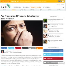 Are Fragranced Products Sabotaging Your Health?
