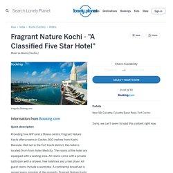 "Fragrant Nature Kochi - ""A Classified Five Star Hotel"""