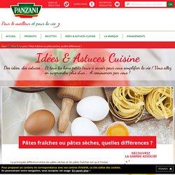 Pâtes fraîches ou pâtes sèches, quelles différences ? - Panzani - Astuce Cuisine