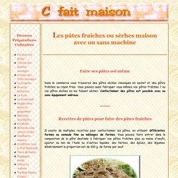 Faire ses pâtes fraîches ou sèches maison : recettes et méthode à la main