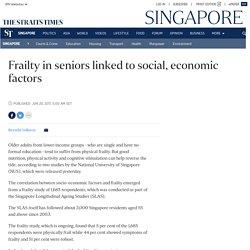 Frailty in seniors linked to social, economic factors, Singapore News