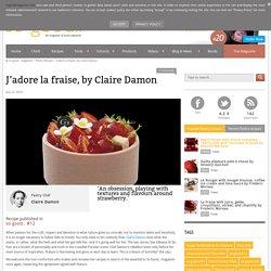 J'adore la fraise, by Claire Damon - Pastry Recipes in So Good Magazine