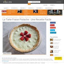 La tarte fraise pistache : une recette facile