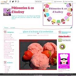 glace à la fraise à la sorbetière - Pâtisseries & co d'Audrey