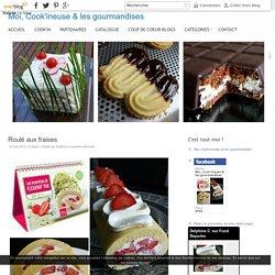Roulé aux fraises - Moi, Cook'ineuse & les gourmandises