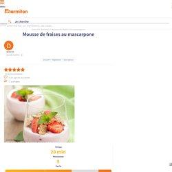 Mousse de fraises au mascarpone : Recette de Mousse de fraises au mascarpone