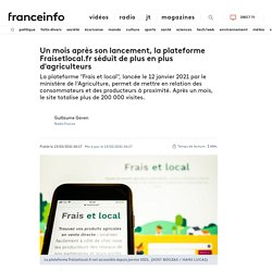 FRANCE INFO 13/02/21 Un mois après son lancement, la plateforme Fraisetlocal.fr séduit de plus en plus d'agriculteurs
