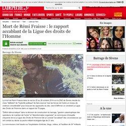 Mort de Rémi Fraisse : le rapport accablant de la Ligue des droits de l'Homme - 23/10/2015 - ladepeche.fr