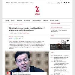 Rémi Fraisse, une mort « stupide et bête » ? M. Carcenac doit démissionner