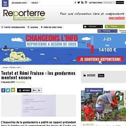 Testet et Rémi Fraisse: les gendarmes mentent encore