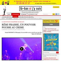 RÉMI FRAISSE, UN POUVOIR POUSSE AU CRIME