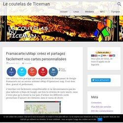 Framacarte/uMap: créez et partagez facilement vos cartes personnalisées
