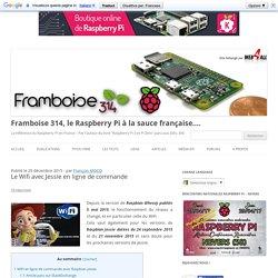 Le Wifi avec Jessie en ligne de commande - Framboise 314, le Raspberry Pi à la sauce française....