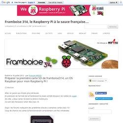 Préparer la première carte SD de framboise314, un OS Raspbian pour mon Raspberry Pi