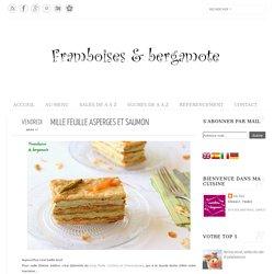 Framboises & bergamote: Mille feuille asperges et saumon
