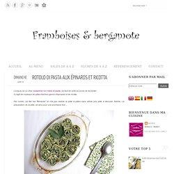 Rotolo di pasta aux épinards et ricotta